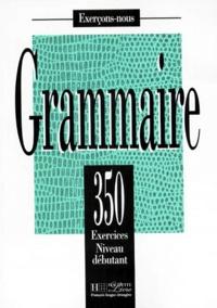 GRAMMAIRE. 350 exercices niveau débutant.pdf