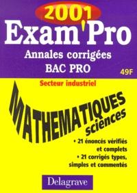Mathématiques Sciences physiques Bac pro secteur industriel. Annales corrigées 2001 - A Pipaud   Showmesound.org