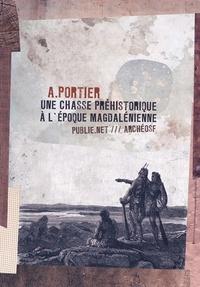 A. Portier et Philippe Ethuin - Une chasse préhistorique à l'époque magdalénienne - ArchéoSF nous emmène dans les archives de la préhistoire.