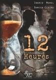 Rouge noir Editions et Ingrid Morel - 12 heures.