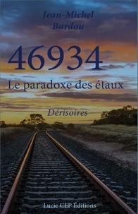 Jean-Michel Bardou - 46934 Le paradoxe des étaux Tome 3 : .
