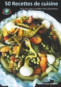 Véronique Mercier - 50 recettes de cuisine.