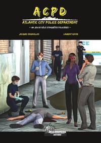 Draconumeris Editions et Jacques Seignolles - ACPD Atlantic City Police Department 1 : ACPD - Atlantic City Police Department - Jeu de rôle d'enquêtes policières.