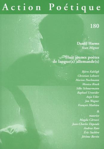 Daniil Harms - Action Poétique N° 180, Juin 2005 : Huit jeunes poètes de langue(s) allemande(s).