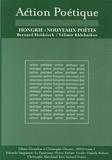 Anna Balint et Endre Kukorelly - Action Poétique N° 187 : Hongrie : Nouveaux poètes - Bernard Heidsieck / Vélimir Khlebnikov.