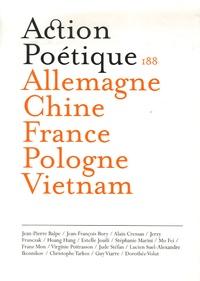 Jean-Pierre Balpe et Jean-François Bory - Action Poétique N° 188, Juin 2007 : Allemagne Chine France Pologne Vietnam.