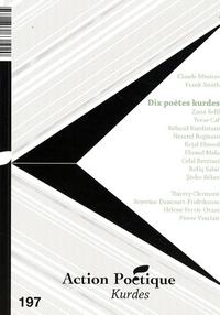 Florence Pazzottu et Claude Minière - Action Poétique N° 197 : Dix poètes kurdes.