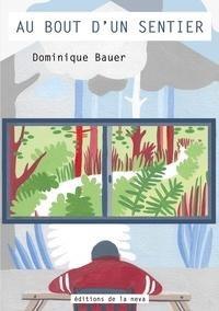 Dominique Bauer - Au bout d'un sentier....