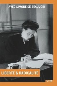 Laure Adler et Constance Borde - Avec Simone de Beauvoir - Volume 2 : Liberté & Radicalité.
