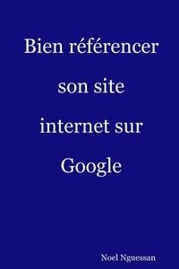 Noel Nguessan - Bien référencer son site internet sur Google.