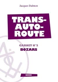 Jacques Dalmon - Bozars - Transautoroute - Carnet N°2.