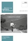 Artège - Bulletin de littérature ecclésiastique N°481, Janvier-Mars  : CXXI/1, Christus vivit.