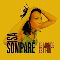 Isa Somparé - Cd, monde est fou.