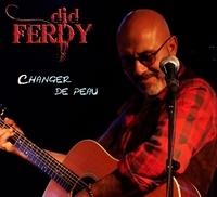 Did Ferdy - Changer de peau.