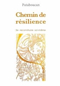 Sandrine Driessens - Chemin de résilience - Se recontruire soi-même.