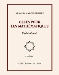 Arnaud-Aaron Upinsky - Clefs pour les mathématiques - l'oeil du Pouvoir.