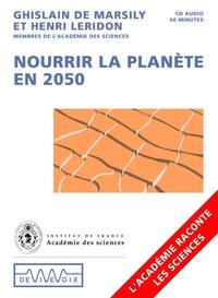 Ghislain de Marsily et Henri Leridon - Comment nourrir la planète en 2050 ? - CD audio.