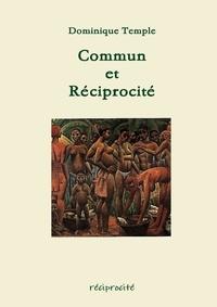 Dominique Temple - Commun et Réciprocité.