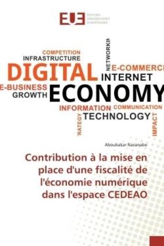 Aboubakar Nacanabo - Contribution à la mise en place d'une fiscalité de l'économie numérique dans l'espace CEDEAO.