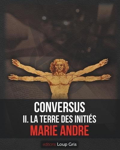 Conversus. La terre des Initiés