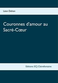 Léon Dehon - Couronnes d'amour au Sacré-Coeur.