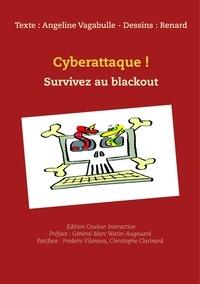 Angeline Vagabulle et Jean-Marie Renard - Cyberattaque ! Ed interactive - Survivez au blackout !.