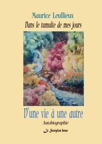 Maurice Leullieux - D'une vie à une autre - Dans le tumulte de mes jours-3.