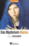 Luce Irigaray - Das Mysterium Marias.