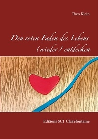 Théo Klein - Den roten Faden des Lebens (wieder)entdecken.