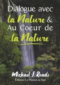 Michael-J Roads - Dialogue avec la nature & au coeur de la nature.