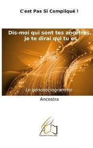 Libre editions Plume - c'est pas si compliqué  : Dis-moi qui sont tes ancêtres, je te dirai qui tu es ! - Le génosociogramme.