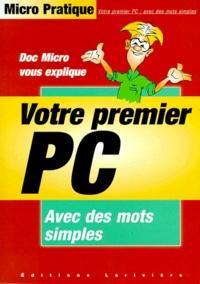 DOC MICRO VOUS EXPLIQUE VOTRE PREMIER PC. Avec des mots simples.pdf
