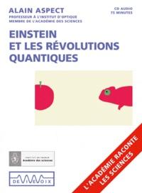 Alain Aspect - Einstein et les révolutions quantiques. 1 CD audio