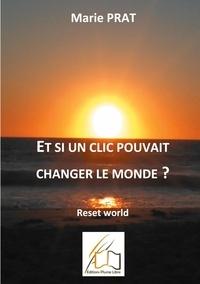 Plume libre Editions - Et si un clic pouvait changer le monde? - Reset World.