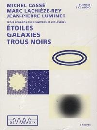 Michel Cassé et Marc Lachièze-Rey - Etoiles, galaxies, trous noirs - 3 CD audio.