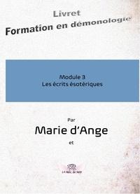 Marie D'ange et Rose du soir La - Formation en démonologie - Module 3 : Les écrits ésotériques.