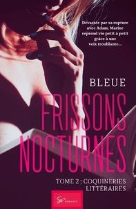 Bleue - Frissons nocturnes Tome 2 : Coquineries littéraires.