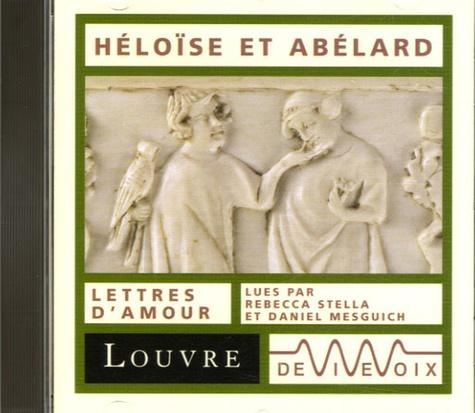 Rebecca Stella et Daniel Mesguich - Héloïse et Abélard. 1 CD audio