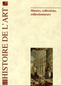 Renaud Benoît-Cattin et Elisabeth Antoine - Histoire de l'art N° 62, Avril 2008 : Musées, collections, collectionneurs.