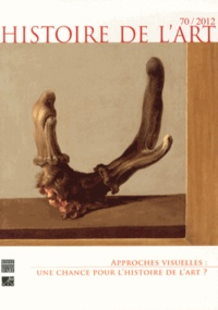Olivier Bonfait - Histoire de l'art N° 70, Juillet 2012 : Approches visuelles : une chance pour l'histoire de l'art ?.