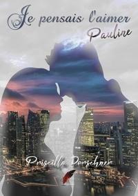Priscilla Dorschner et Rouge noir Editions - Je pensais l'aimer - Pauline.