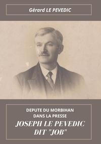 """Pevedic hélène Le - Joseph Le Pevedic dit """"Job"""" - Député du Morbihan dans la presse."""