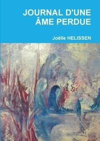 Joëlle Helissen - JOURNAL D'UNE ÂME PERDUE.