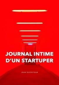 Jean Dussetour - Journal intime d'un startuper.