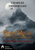Charles Chehirlian - Les chroniques de l'Anahsmut 1 : Kyan Rogh - L'artéfact insoupçonné.