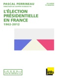 Pascal Perrineau - L'élection présidentielle en France 1962-2012. 1 CD audio