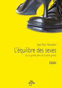 Jean-Marc Mariottini - L'équilibre des sexes - (ou La grande grève de la petite graine).