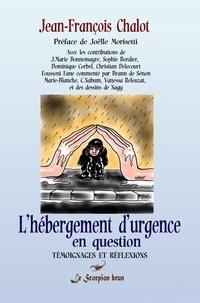Chalot Jean-francois - L'hébergement d'urgence en question.