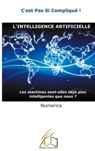 """Plume libre Editions - """"C'est pas si compliqué"""" 1 : L'intelligence artificielle - Les machines sont-elles déjà plus intelligentes que nous?."""