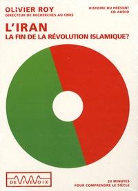 Olivier Roy - L'Iran : la fin de la révolution islamique ? - CD audio.